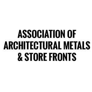 Association of Architectural Metals & Store Fronts